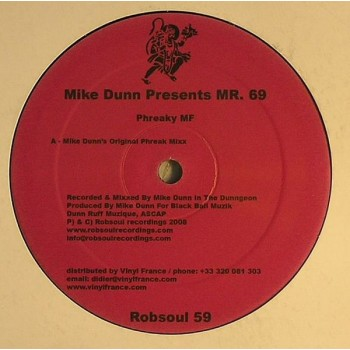 Mike Dunn Presents Mr. 69 ‎- Phreaky MF - Robsoul Recordings ‎- Robsoul 59