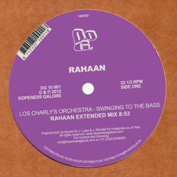 Rahaan Presents Los Charlys Orchestra - Swinging to the bass - Dopeness Galore / DG 10 001