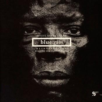 Steve O'Sullivan - BLUETRAIN RETROSPECTIVE (3XLP) - Sushitech / SUSH02