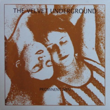 THE VELVET UNDERGROUND - PROMINENT MEN - Arkain Filloux Records, 2019LP