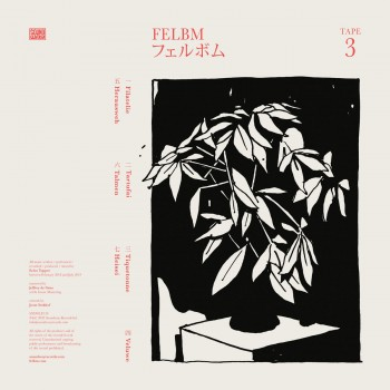 FELBM - Tape 3​/​Tape 4 Full Album - Soundway Records