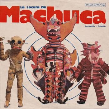 Various - La Locura de Machuca 1975-1980 - Analog Africa