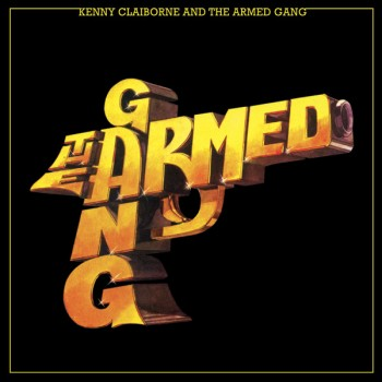 Kenny Claiborne And The Armed Gang - The Armed Gang - Espacial Discos