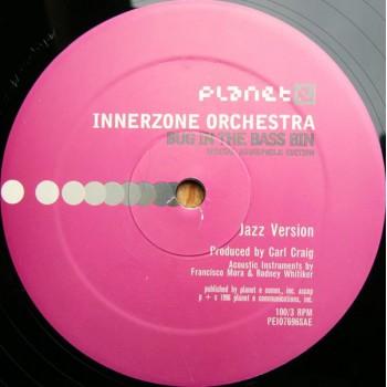 Innerzone Orchestra - Bug In The Bass Bin (Original 1996 Pressing) - Planet E