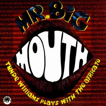 Tunde Williams Plays With Afrika 70 Mr. Big Mouth (FELA KUTI) - Honest Jons