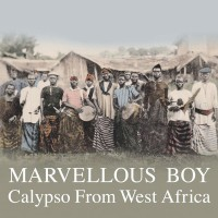 Various - Marvellous Boy - Calypso From West Africa - Honest Jon's Records - HJRLP38