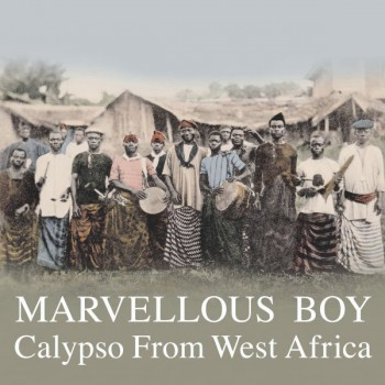 Various - Marvellous Boy - Calypso From West Africa - Honest Jon's Records - HJRLP38