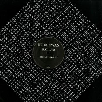 Rawdio – Boulevard EP - Housewax LTD