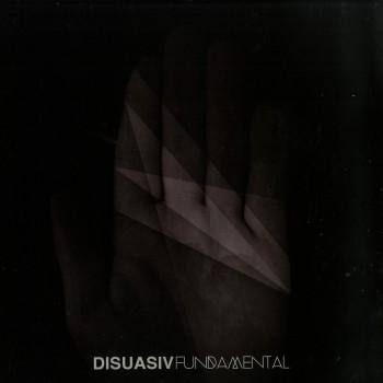 Disuasiv - Fundamental - Pointillisme Musique - PMC 003