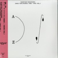 Kuniyuki Takahashi - EARLY TAPE WORKS (1986-1993) VOL.1 - Music From Memory