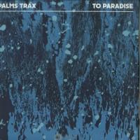 Palms Trax - To Paradise - Dekmantel