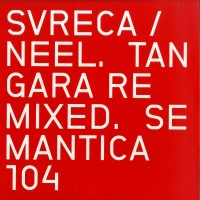 Svreca / Neel - Tangara Remixed - Semantica