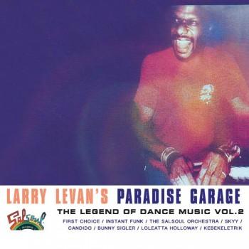 Larry Levan's Paradise Garage (The Legend Of Dance Music Vol. 2) - Salsoul Records