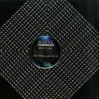 Rick Wade – Another Galaxy EP - Rawax Motor City Edition