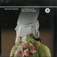 Men With Secrets - Psycho Romance and Other Spooky Ballads (LP) - The Bunker New York