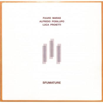 Fulvio Maras, Alfredo Posillipo, Luca Proietti - Sfumature - Archeo Recordings LTD