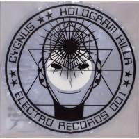 Cygnus – Hologram Killa - Electro Records – ER001