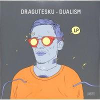 Dragutesku - Dualism Gatefold Album 180G - DRG LIMITED / DRGL001