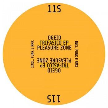 OGEID - Trifasico EP - Pleasure Zone