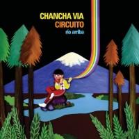 Chancha Vía Circuito - Río Arriba - ZZK Records