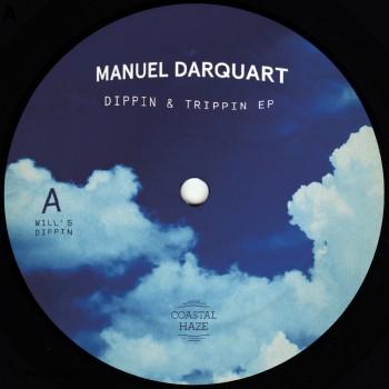 Manuel Darquart -  Dippin & Trippin EP - Coastal Haze
