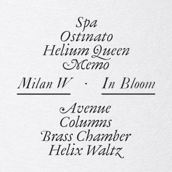Milan W. - In Bloom - Universal Exports