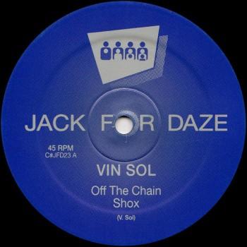 Vin Sol - Off The Chain - Clone Jack For Daze - CJFD23
