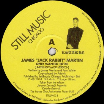 James Jack Rabbit Martin - There Are Dreams And There Is Acid - Still Music - STILLM038
