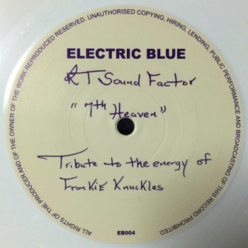 Ron Trent - RT Sound Factor - Tribute To The Memory Of Frankie Knuckles - 7th Heaven - ELECTRIC BLUE