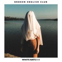 Broken English Club - White Rats III -  L.I.E.S.