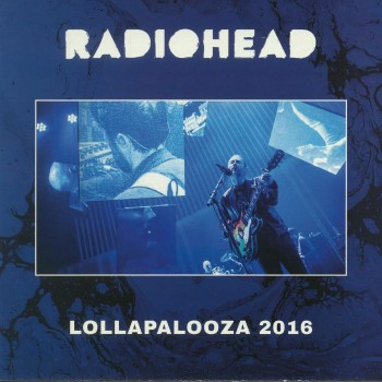 Radiohead - Lollapalooza 2016 -Not On Label - EXCLUSIVE