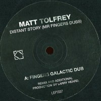 Matt Tolfrey - Distant Story (Mr Fingers Dubs) - Leftroom