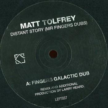 Matt Tolfrey - Distant Story (Mr Fingers Dubs) - Leftroom