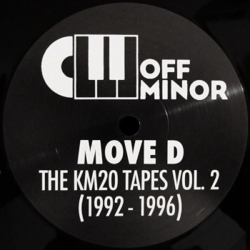 Move D - The KM20 Tapes Volume 2 (1992 - 1996) - Off Minor Recordings