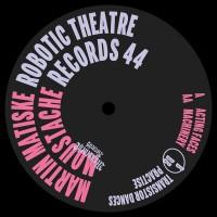 Martin Matiske - Robotic Theatre - Moustache Records