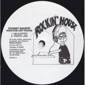 Rodney Bakerr - RH019 (The Lost Tracks) (Repress) - Rockin House