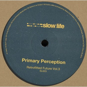 Primary Perception - Retrofitted Future Vol.3 - Slow Life