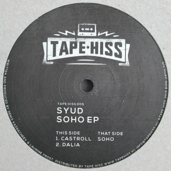 Syud - Soho EP - Tape Hiss / TAPEHISS005