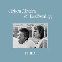 Gelson Oliveira & Luiz Ewerling - Terra - Mad About Records