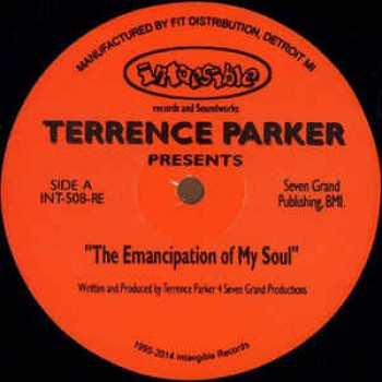 Terrence Parker - The Emancipation Of My Soul (Reissue) - Intangible