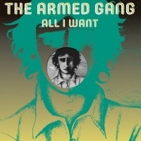 The Armed Gang - All I Want - Espacial Discos