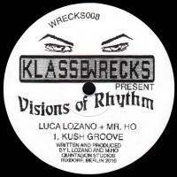LUCA LOZANO + MR. HO - VISIONS OF RHYTHM EP - KLASSE WRECKS