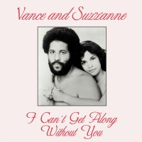Vance And Suzzanne - I Can't Get Along Without You - Kalita Records