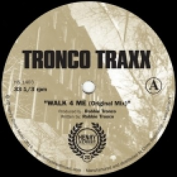 TRONCO TRAXX - WALK 4 ME / C.U.N.T. / DROPS - HENRY STREET