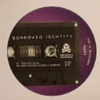 Borrowed Identity - FEELING BLUE -  Hometaping is killing music