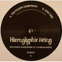 Hieroglyphic Being - The Fourth Dimensions Of A Nubian Mystic - Technicolour