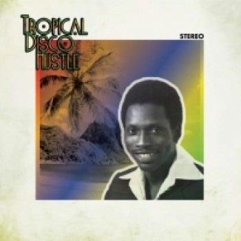 Various Artists - Tropical Disco Hutle - Culture Of Soul