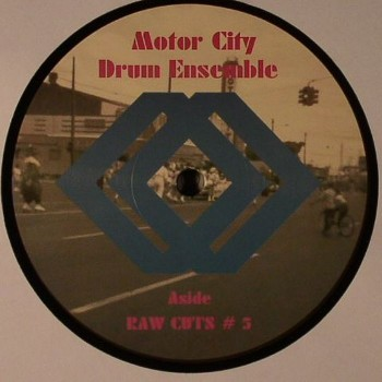 Motor City Drum Ensemble ‎– Raw Cuts 5 and 6 - MCDE