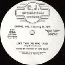CHIP E, INC. FT. K. JOY LIKE THIS - DJ INTERNATIONAL