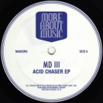 MD III - ACID CHASER EP - MORE ABOUT MUSIC RECORDS